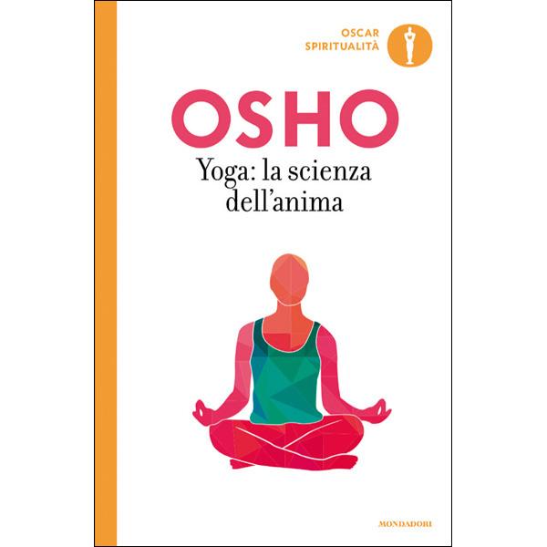 Yoga la scienza dell'anima